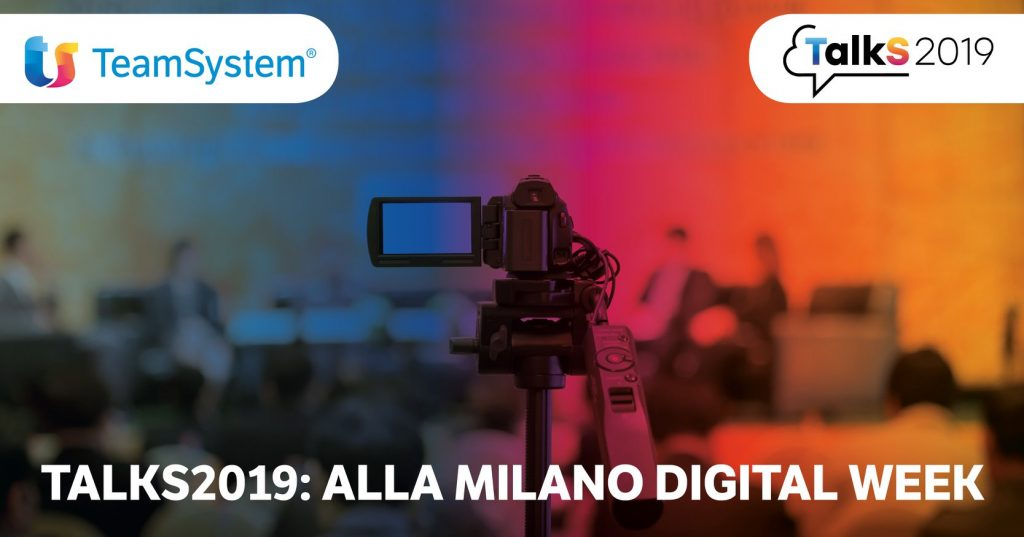 TalkS2019 TeamSystem - Milano Digital Week